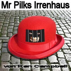 Mr. Pilks Irrenhaus